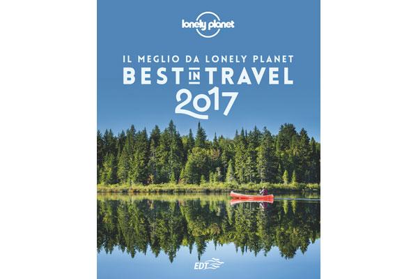BEST IN TRAVEL 2017: I MIGLIORI 10 PAESI DA VISITARE PER LONELY PLANET